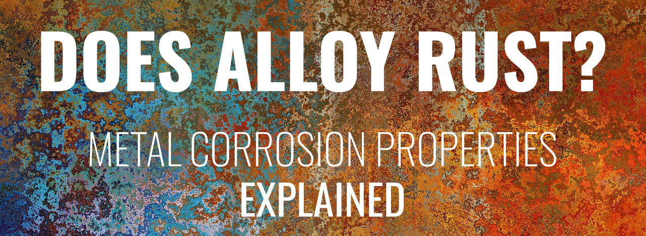 Does Alloy Rust?